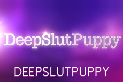 DeepSlutPuppy
