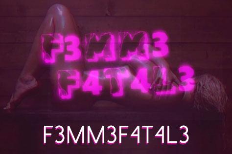 F3mm3F4t4l3