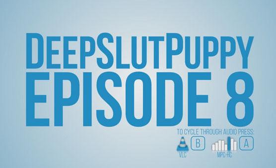 DeepSlutPuppy Episode 8