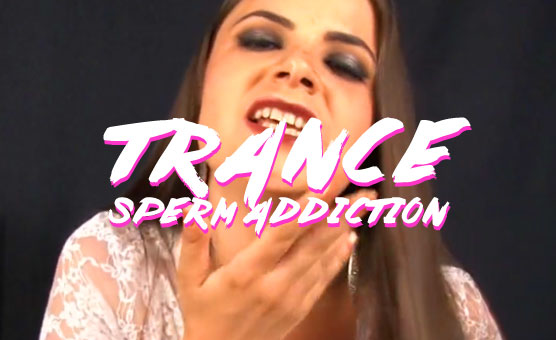 Trance Sperm Addiction