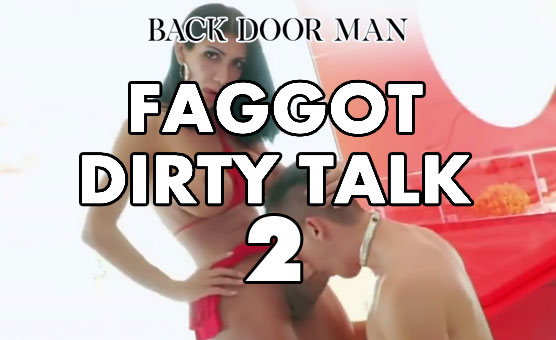Faggot Dirty Talk
