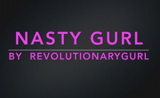 Nasty Gurl