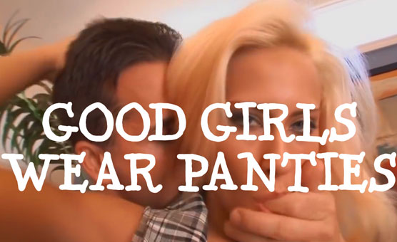 Good Girls Wear Panties