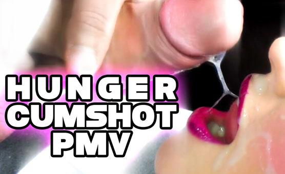 Hunger Cumshot PMV