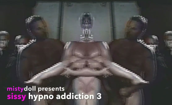 Sissy Hypno Addiction 3
