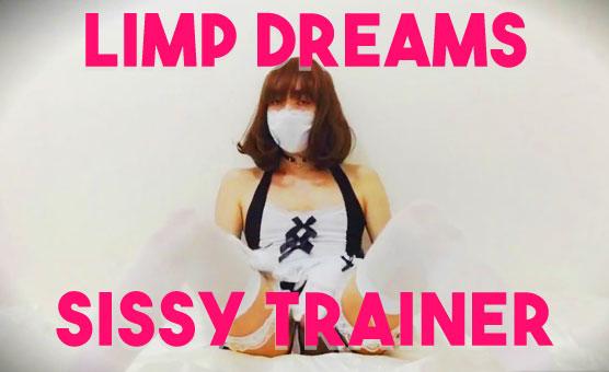 Limp Dreams Sissy Trainer