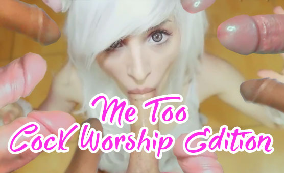 Me Too Cock Worship Edition