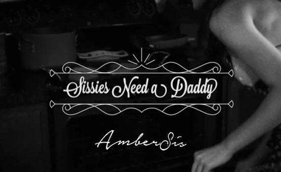 Sissies Need A Daddy