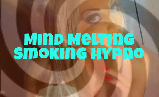 Mind Melting Smoking Hypno
