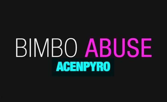 Bimbo Abuse