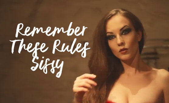 Remember These Rules Sissy