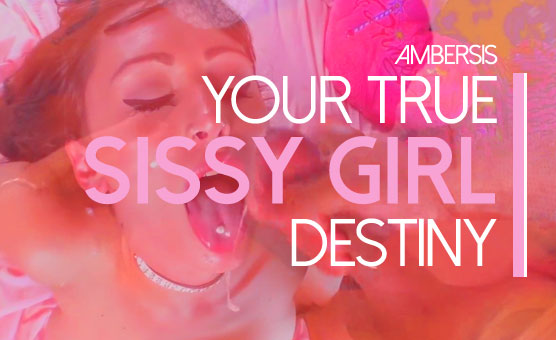 Your True Sissy Girl Destiny