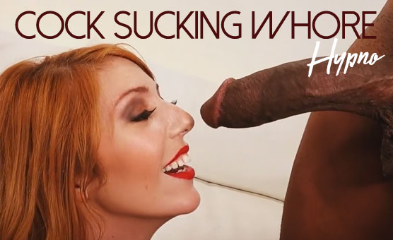Cock Sucking Whore Hypno
