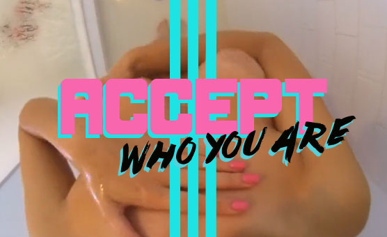Accept Who You Are 3