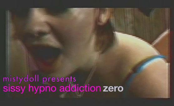 Sissy Hypno Addiction Zero
