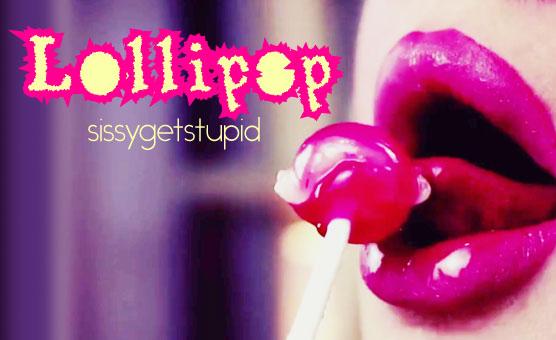 Lollipop (suck til I'm stupid)