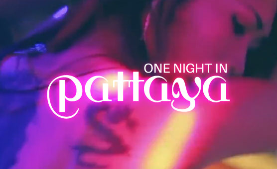 One Night In Pattaya