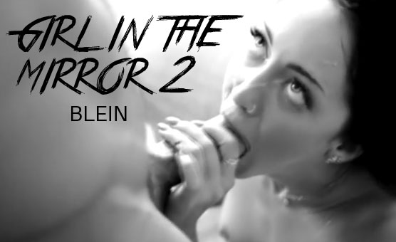 THE GIRL IN THE MIRROR 2 - BLEIN62 VIDEO