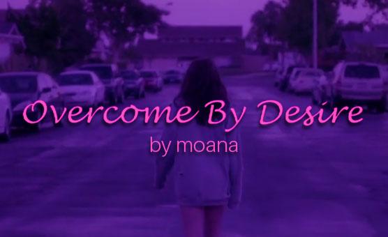 Overcome By Desire