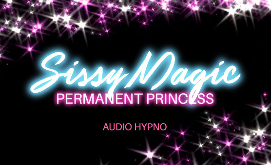 sissy magic permanent princess