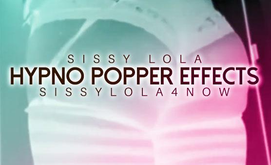 Sissy Lola Hypno Popper Effects