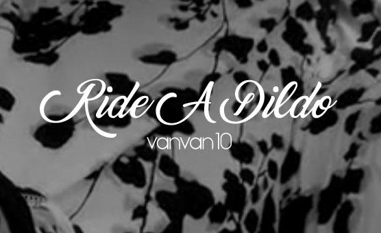 Ride A Dildo