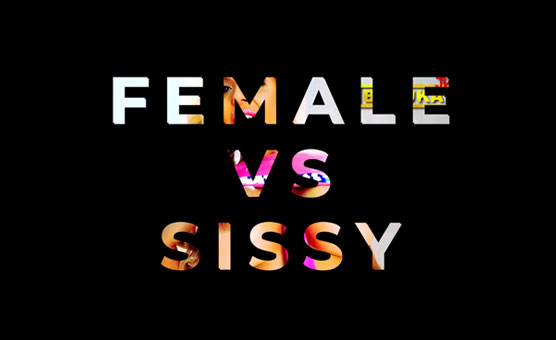 Female VS Sissy