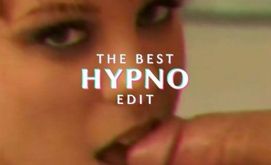 The Best Hypno Edit