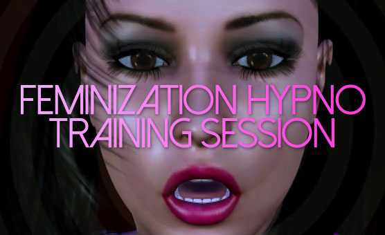 Feminization Hypno Training Session