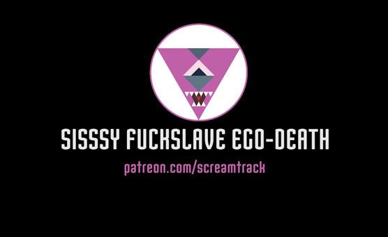 Sissy Fuckslave Ego-Death