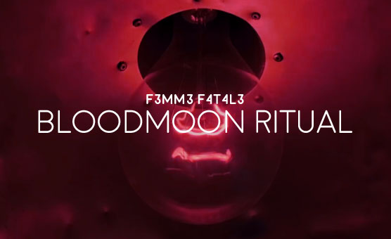 Bloodmoon Ritual - F3mm3 F4t4l3