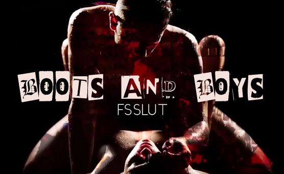 Boots and Boys - FSSlut
