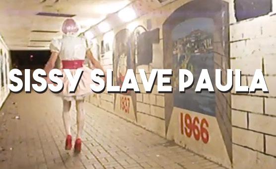 Sissy Slave Paula