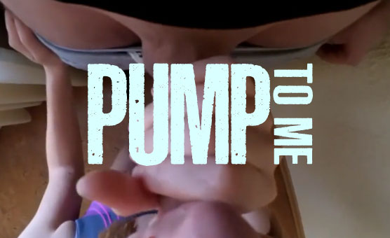 Pump To Me