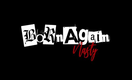 Born Again Nasty