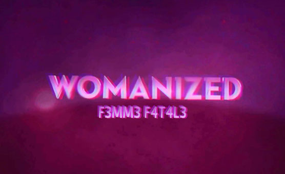 Womenized - F3mm3 F4t4l3