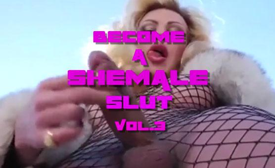 Become A Shemale Slut Vol 3