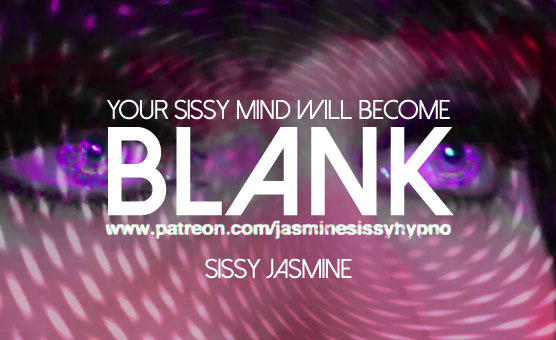 Your Sissy Mind Will Become Blank
