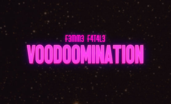 Voodoomination - f3mm3-f4t4l3