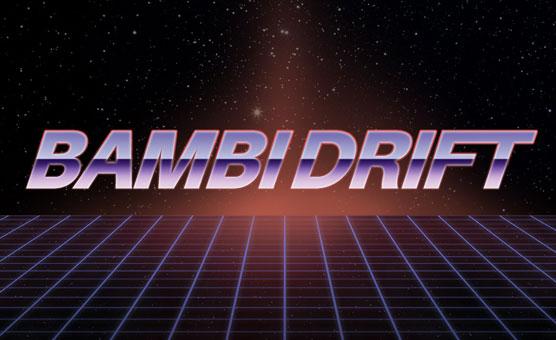 Bambi Drift