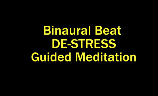 Binaural Beat De-Stress Guided Meditation