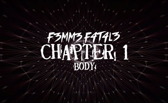 F3mm3 F4t4l3 - Chapter 1 Body
