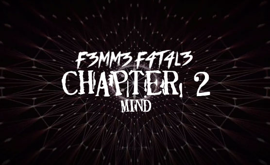 F3mm3 F4t4l3 - Chapter 2 Mind