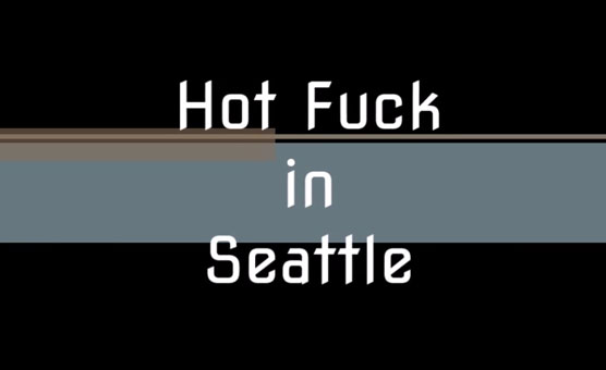 Hot Fuck In Seattle