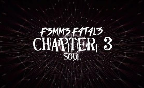 F3mm3 F4t4l3 - Chapter 3 Soul