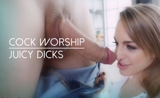 Cock Worship - Juicy Dicks