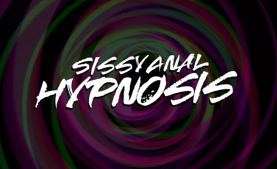 Sissy Anal Hypnosis