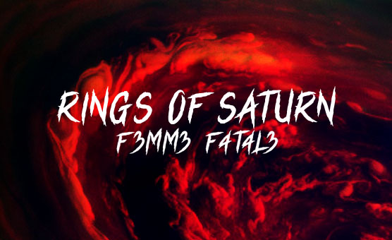 F3mm3 F4t4l3 - Rings Of Saturn