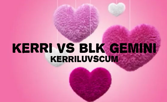 Kerri Vs Blk Gemini - Director's Cut
