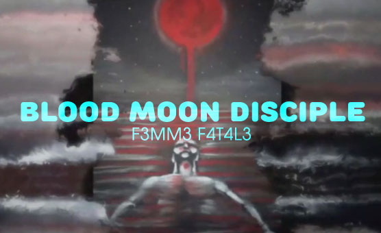 F3mm3 F4t4l3 - Blood Moon Disciple